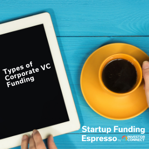 Types of Corporate VC Funding