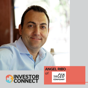 Investor Connect: Angel Ribo of The CEO Confidant