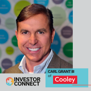 Investor Connect: Carl Grant III of Cooley