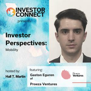 Investor Perspectives on Mobility: Featuring Gaston Eguren of Proeza Ventures