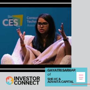 Investor Connect: Gayatri Sarkar of She-VC and Advaita Capital