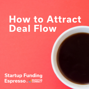 How to Attract Deal Flow