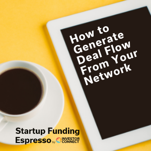 How to Generate Deal Flow From Your Network