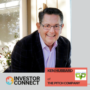 Investor Connect: Ken Hubbard of The Pitch Company