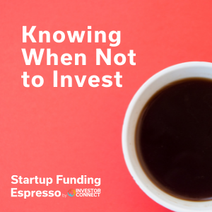 Knowing When Not to Invest
