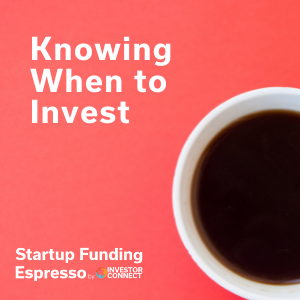 Knowing When to Invest