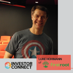 Investor Connect: Luke Hohmann of FirstRoot, Inc