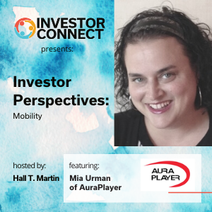Investor Perspectives on Mobility: Featuring Mia Urman of AuraPlayer