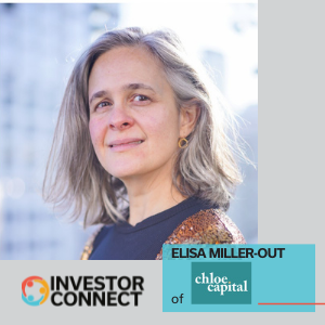 Investor Connect: Elisa Miller-Out of Chloe Capital