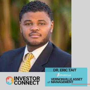 Investor Connect: Dr. Eric Tait of Vernonville Asset Management LLC