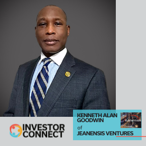 Investor Connect: Kenneth Alan Goodwin of Jeanensis Ventures