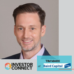 Investor Connect: Tim Marx of Baird Capital