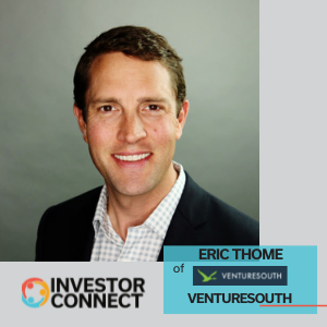 Investor Connect: Eric Thome of VentureSouth