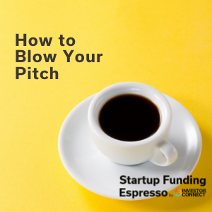 How to Blow Your Pitch