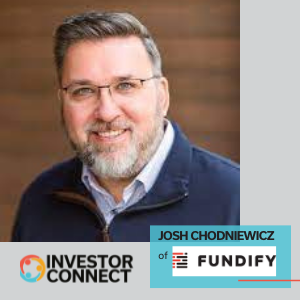 Investor Connect: Josh Chodniewicz of Fundify