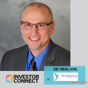 Investor Connect: Dr. Neal Vail Angel Investor/Progenerative Medical, Inc.
