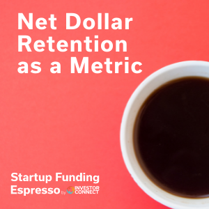 Net Dollar Retention as a Metric