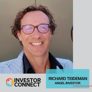 Investor Connect: Richard Teideman, Angel Investor