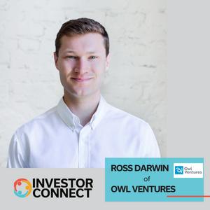 Investor Connect: Ross Darwin of Owl Ventures