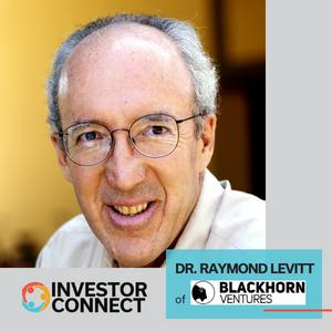 Investor Connect: Dr. Raymond Levitt of Blackhorn Ventures LP