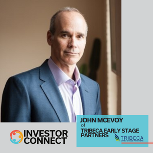 Investor Connect: John McEvoy of Tribeca Early Stage Partners