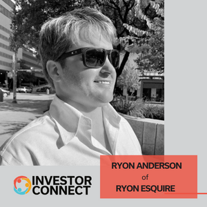Investor Connect: Ryon Anderson of Ryon Esquire