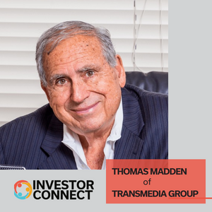 Investor Connect: Thomas Madden of TransMedia Group