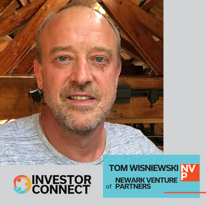 Investor Connect: Tom Wisniewski of Newark Venture Partners